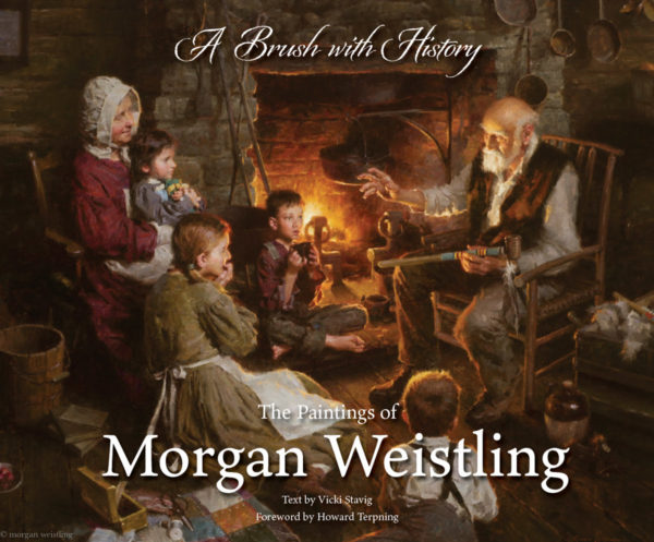 A Brush With History - The Paintings of Morgan Weistling - Book - Morgan Weistling