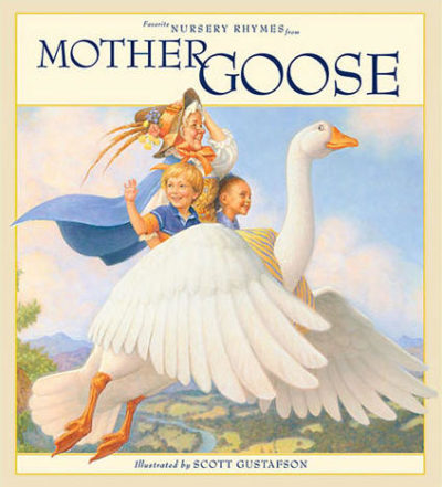 Favorite Nursery Rhymes From Mother Goose Scott Gustafson