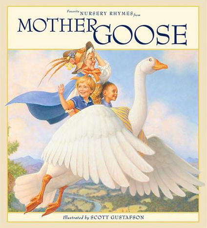 Favorite Nursery Rhymes From Mother Goose Scott Gustafson