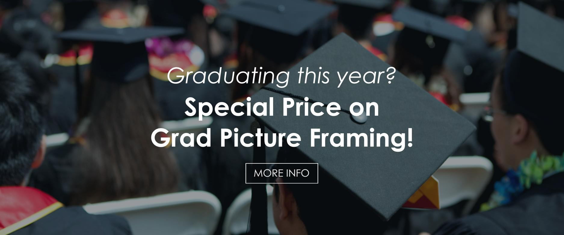 Graduation Framing Special